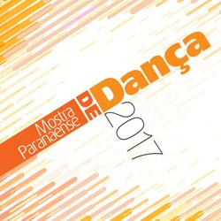 Mostra Paranaense de Dança 2017 @ Teatro Guaíra | Curitiba | Paraná | Brasil