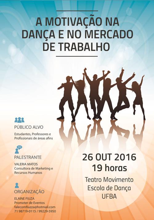 A motivação na dança e no mercado de trabalho @ Universidade Federal da Bahia (UFBA) | Salvador | Bahia | Brasil