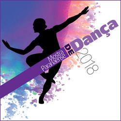 Mostra Paranaense de Dança 2018 @ Teatro Guaíra | Curitiba | Paraná | Brasil